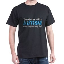 Someone with Autism makes me proud every day! T-Shirt
