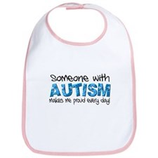 Someone with Autism makes me proud every day! Bib