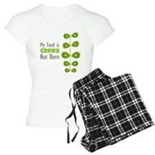 my food is grown not born Pajamas