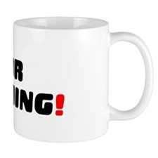 FOR NOTHING! Small Mug