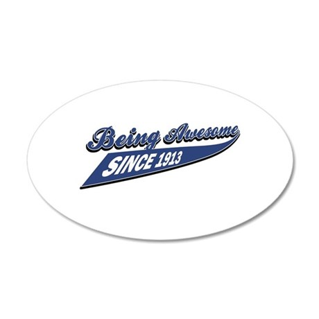 Awesome since 1913 35x21 Oval Wall Decal