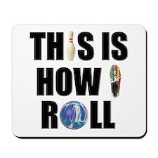 How I Roll Bowling Mousepad