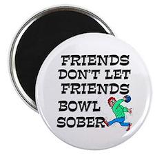 Friends Don't Bowl Sober Magnet