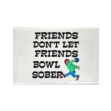 Friends Don't Bowl Sober Rectangle Magnet
