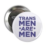 "Trans Men Are Men 2.25"" Button"