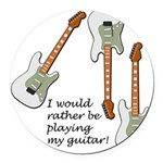 playingmyguitar.png Round Car Magnet