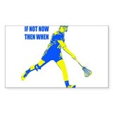 Lacrosse If Now Now Then When Decal