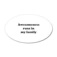 Awesomeness Runs In My Family 22x14 Oval Wall Peel