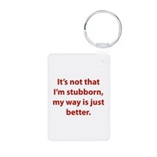 My way is just better. Keychains