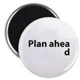 Plan Ahead Magnet