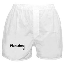 Plan Ahead Boxer Shorts