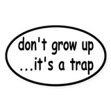 Don't Grow Up, It's a Trap! D&#233;calcomanies
