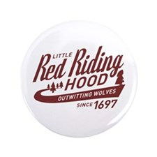"Little Red Riding Hood Since 1697 3.5"" Button"