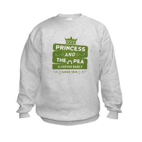 Princess & the Pea Since 1835 Kids Sweatshirt