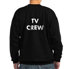 TV CREW (on back) Sweatshirt
