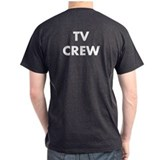 TV CREW (on back) T-Shirt