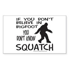 YOU DON'T KNOW SQUATCH Decal