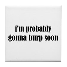 Burp Soon Tile Coaster