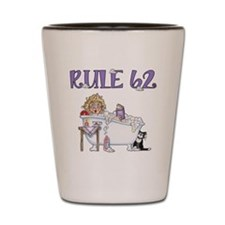 RULE 62 Shot Glass