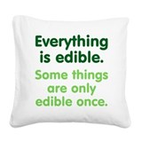Everything is Edible Square Canvas Pillow