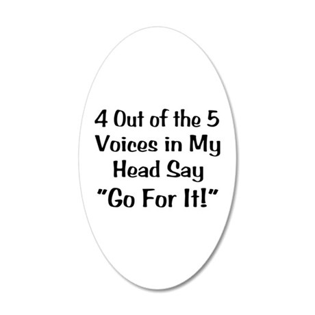 4 Out of the 5 Voices 35x21 Oval Wall Decal