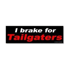 I Brake For Tailgaters (magnet)