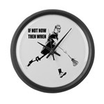 If Not Now Then When Large Wall Clock