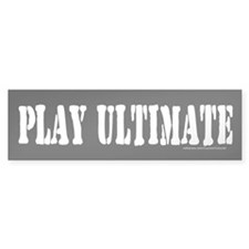 PLAY ULTIMATE Bumper Bumper Sticker