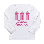 Future Administrator Long Sleeve Infant T-Shirt