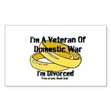 I'm A Veteran Of Domestic War I'm Divorced Decal