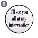 "See You At My Intervention 3.5"" Button (10 pack)"