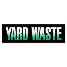 Yard Waste Bumper Sticker (Black Series) Bumper Bumper Sticker