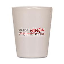 Job Ninja 4th Grade Shot Glass