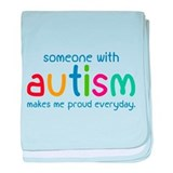Someone With Autism Makes Me Proud Everyday baby b