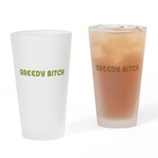 GREEDY-bitch_tr.png Drinking Glass