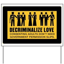 Decriminalize Love Yard Sign