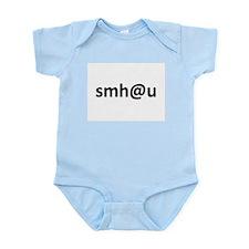 smh at you Infant Bodysuit