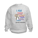 I AM AUTISTIC.. NOT BROKEN Sweatshirt