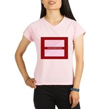 Equal Means Equal Peformance Dry T-Shirt