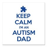 "Keep Calm I'm An Autism Dad Square Car Magnet 3"" x"