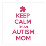 "Keep Calm I'm An Autism Mom Square Car Magnet 3"" x"