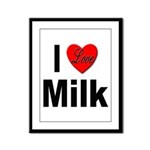 I Love Milk Framed Panel Print