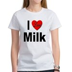 I Love Milk (Front) Women's T-Shirt
