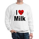 I Love Milk (Front) Sweatshirt