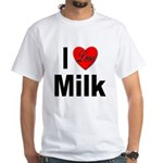 I Love Milk (Front) White T-Shirt