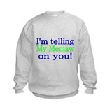 Im telling My Memaw on You Sweatshirt