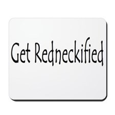 Get Redneckified Mousepad