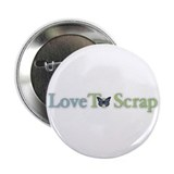 "Love to Scrap 2.25"" Button (10 pack)"