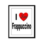 I Love Frappaccino Framed Panel Print