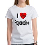 I Love Frappaccino (Front) Women's T-Shirt